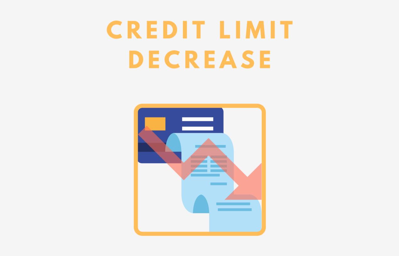 Credit Limit Decrease