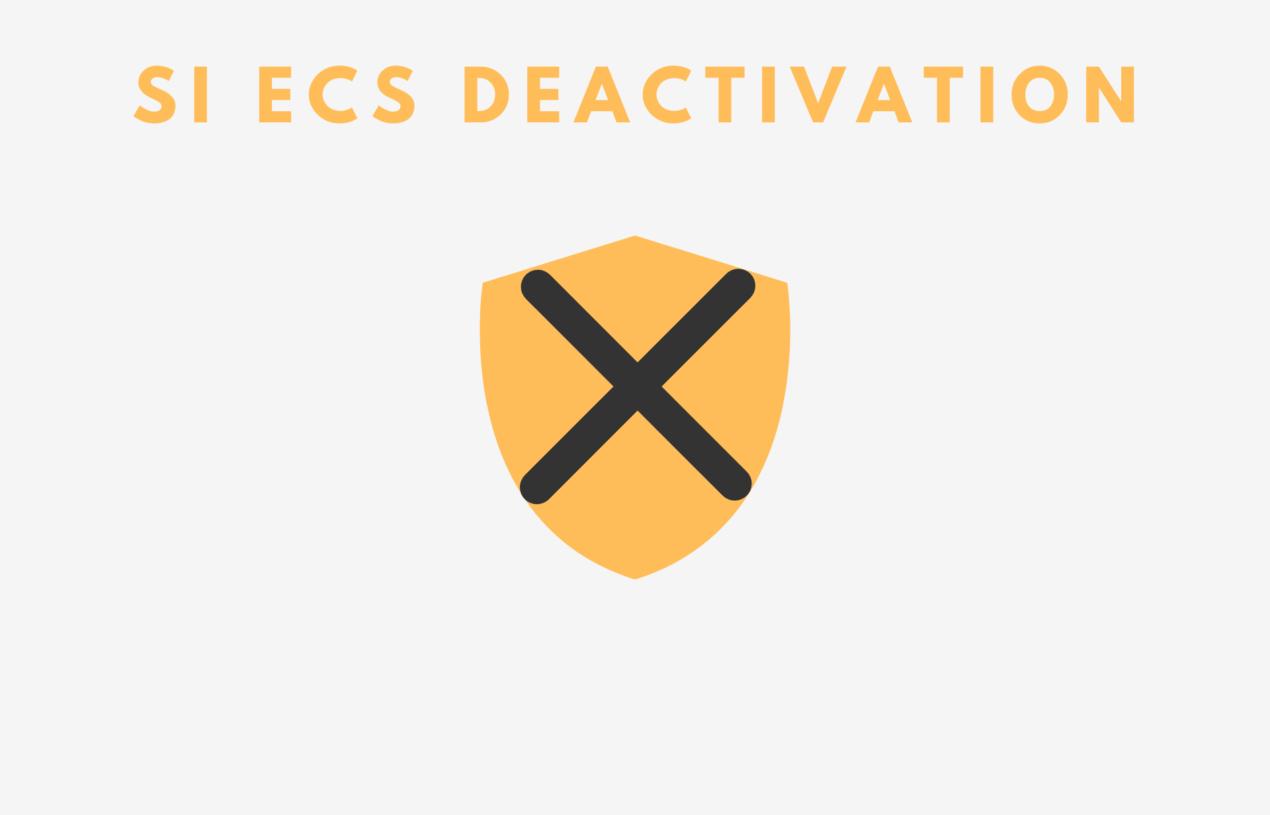 SI ECS Deactivation