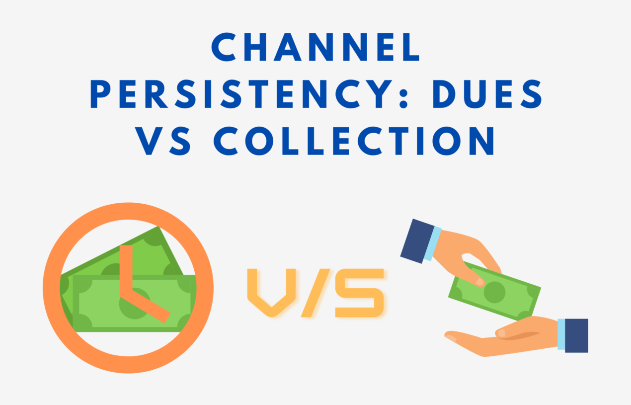 Channel Persistency: Dues vs Collection