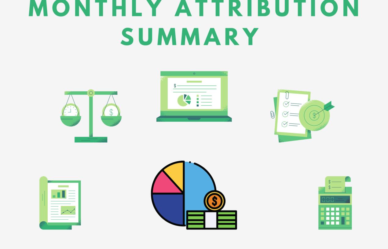 Monthly Attribution Summary